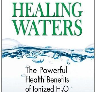 "Understanding the science & benefits of alkaline water ""healing waters"" the powerful health benefits of ionized H20"