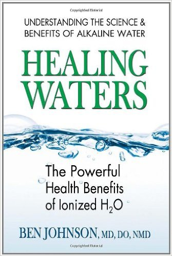 """Understanding the science & benefits of alkaline water """"healing waters"""" the powerful health benefits of ionized H20"""